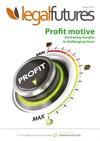 Legal Futures - Profit Motive - Increasing margins in challenging times