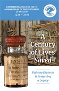 Sir Frederick Banting Legacy Foundation Insulin Centenary